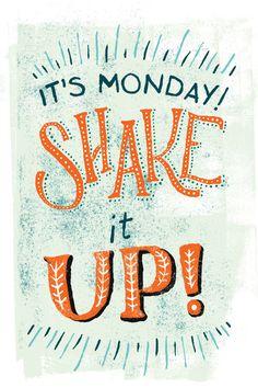 Shake It UP via motivational-monday.com